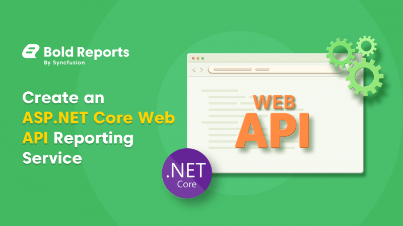 Create an ASP.NET Core Web API Reporting Service